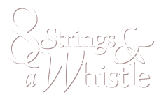 Eight Strings & A Whistle